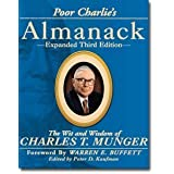 Poor Charlie's Almanack: The Wit and Wisdom of Charles T. Munger, Expanded Third Edition ~ Peter D. Kaufman