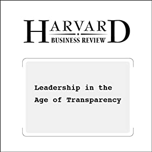Leadership in the Age of Transparency (Harvard Business Review) | [Christopher Meyer, Julia Kirby]