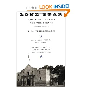Lone Star: A History Of Texas And The Texans by T.R. Fehrenbach