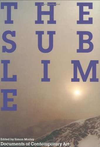 The Sublime (Whitechapel: Documents of Contemporary Art)