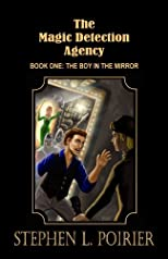 The Boy in the Mirror (The Magic Detection Agency)