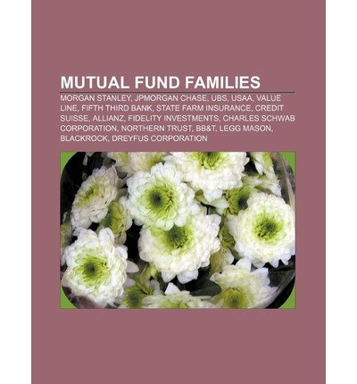 -mutual-fund-families-morgan-stanley-jpmorgan-chase-ubs-usaa-value-line-fifth-third-bank-state-farm-