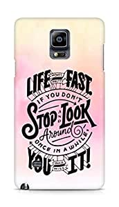 AMEZ life moves pretty fast Back Cover For Samsung Galaxy Note 4