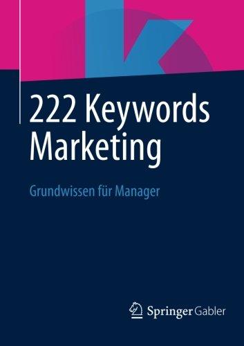222 Keywords Marketing: Grundwissen Für Manager (German Edition)