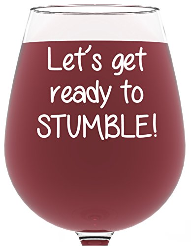 Ready to Stumble Funny Wine Glass 13 oz - Best Christmas Gifts For Women - Unique Birthday Gift For Her - Humorous Xmas Present Idea For a Mom, Wife, Girlfriend, Sister, Friend, Coworker or Daughter