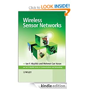 Wireless Sensor Networks (Advanced Texts in Communications and Networking) Ian F. Akyildiz and Mehmet Can Vuran