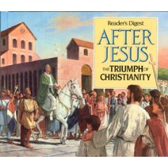 After Jesus: The Triumph of Christianity, READERS DIGEST