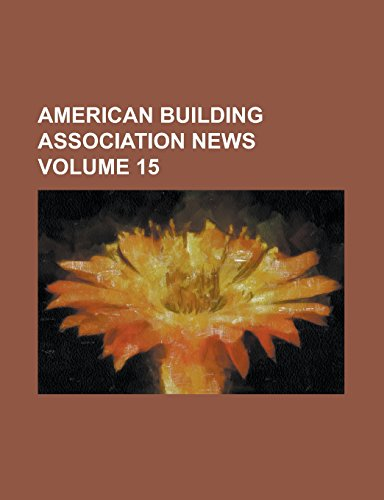 American Building Association News Volume 15