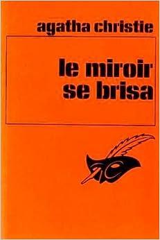 le miroir se brisa christie agatha 9782702411919 amazon