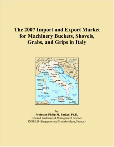 The 2007 Import and Export Market for Machinery Buckets, Shovels, Grabs, and Grips in Italy
