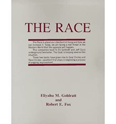 By Eliyahu M. Goldratt The Race: (1st Edition)
