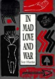 In Mad Love and War (058537399X) by Harjo, Joy