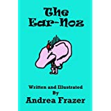 The Ear-Noz (An illustrated Read-It-To-Me Book)