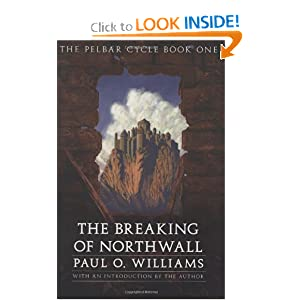 The Breaking of Northwall: The Pelbar Cycle, Book One (Beyond Armageddon) by