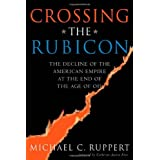 Crossing the Rubicon: The Decline of the American Empire at the End of the Age of Oilby Ruppert