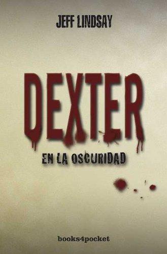 Dexter en la oscuridad (Books4pocket narrativa)