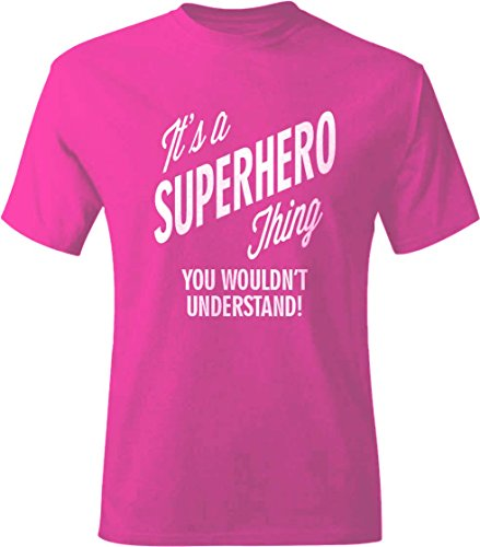 It's a SUPERHERO Thing You Wouldn't Understand! Adult Tee Shirt Unisex Men or Women 2XL Pink (Thing Superhero)