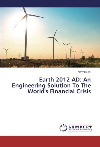 earth-2012-ad-an-engineering-solution-to-the-worlds-financial-crisis