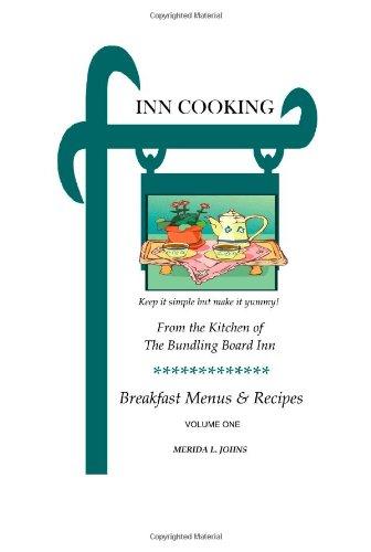 INN Cooking Breakfast Menus and Recipes Volume One Merida Johns Lulu.Com