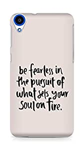 AMEZ be fearless i the pursuit Back Cover For HTC Desire 820