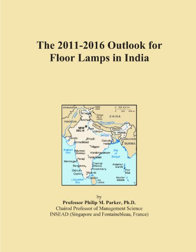 The 2011-2016 Outlook for Floor Lamps in India