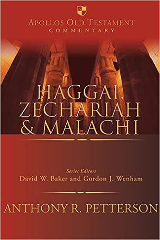 Haggai, Zechariah and Malachi (Apollos Old Testament Commentary) written by Anthony R. Petterson