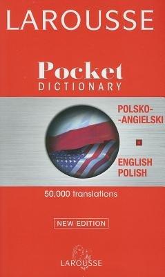 Larousse Pocket Dictionary/Larousse Slownik Kieszonkowy( Polish-English English-Polish/Polsko-Angielski Angielsko-Polski)[LAROUSSE PCKT DICTIONARY/LAROU][Paperback]