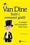 img - for Tutti i romanzi gialli. Le indagini dell'investigatore Philo Vance (eNewton Classici) (Italian Edition) book / textbook / text book