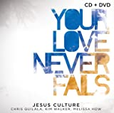 Jesus Culture Your Love Never Fails (CD/DVD) album review