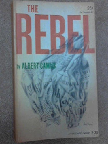 the rebel an essay on man in revolt summary of qualifications