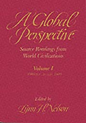Global Perspective Source Readings from World Civilization Volume I 3000 B C to 1600 A D