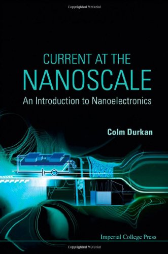 Current at the Nanoscale: An Introduction to Nanoelectronics