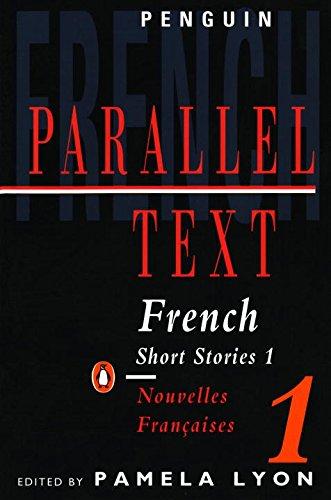 Parallel Text: French Short Stories: Nouvelles Francaises: v. 1