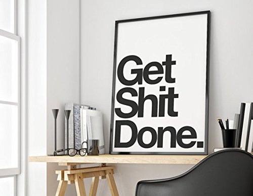 Get Shit Done Inspirational Poster, Typography Art, Wall Decor (24x36)