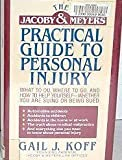 img - for The Jacoby & Meyers Practical Guide to Personal Injury by Gail J. Koff (September 19,1991) book / textbook / text book