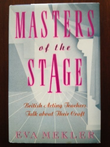 Masters of the Stage: British Acting Teachers Talk About Their Craft, Mekler, Eva