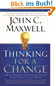 Thinking for a Change: 11 Ways Highly Successful People Approach Life and Work (English Edition)