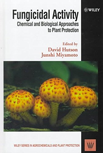 fungicidal-activity-chemical-and-biological-approaches-to-plant-protection-edited-by-david-hutson-pu