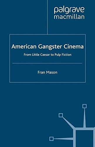 American Gangster Cinema: From Little Caesar to Pulp Fiction (Crime Files)