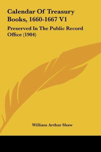 Calendar of Treasury Books, 1660-1667 V1: Preserved in the Public Record Office (1904)