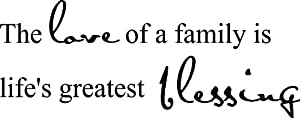 The Love of a Family Is Life's Greatest Blessing Wall Art Decal