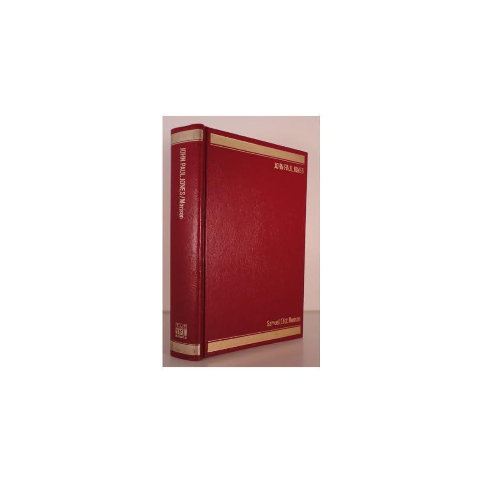 John Paul Jones, a Sailors Biography Samuel Eliot