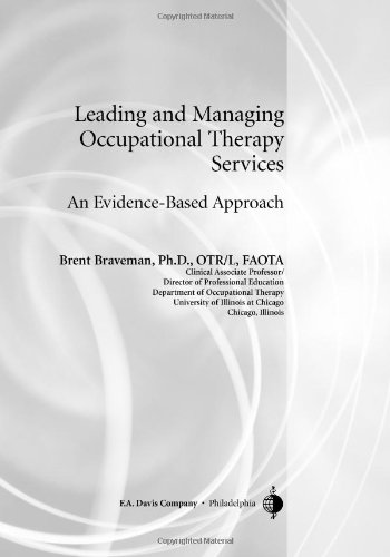 Leading & Managing Occupational Therapy Services: An...