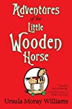 img - for Adventures of the Little Wooden Horse book / textbook / text book