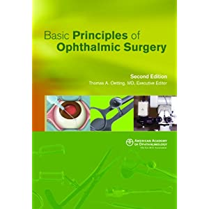 Basic Principles of Ophthalmic Surgery, Second Edition Thomas A Oetting MS MD