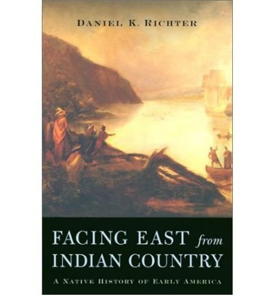 thesis of facing east from indian country Facing east from indian country a native history of earlypdf facing east from indian country a native history of early america by daniel k richter 2003 03 04.