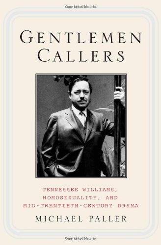 Gentlemen Callers: Tennessee Williams, Homosexuality, And Mid-Twentieth-Century Drama