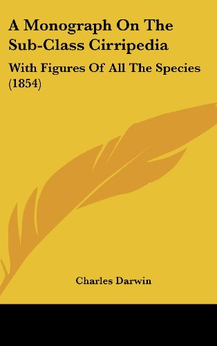 A Monograph On The Sub-Class Cirripedia: With Figures Of All The Species (1854)