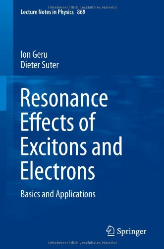 Resonance Effects Of Excitons And Electrons: Basics And Applications (Lecture Notes In Physics) (Volume 869)