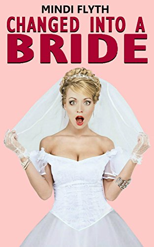 Changed into a Bride (English Edition)